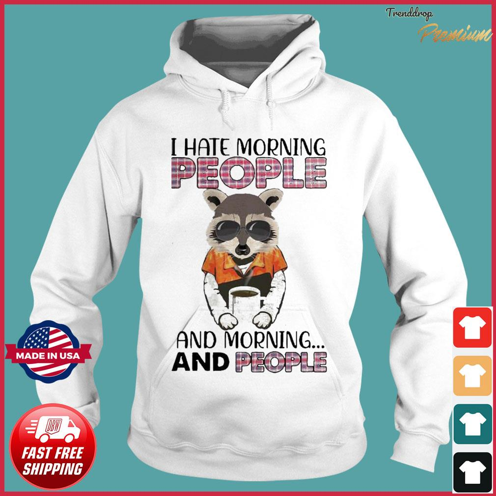 Offcial Nice I Hate Morning People And Morning And People Shirt Hoodie