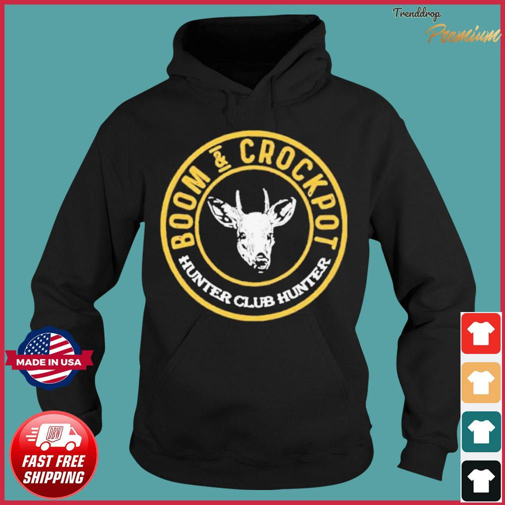 Boom And Crockpot Hunter Club Hunter s Hoodie