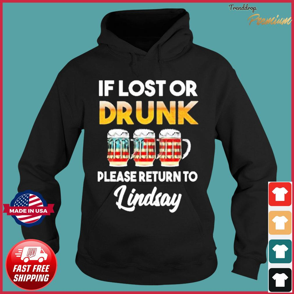 If Lost Or Drunk Please Return To Lindsay Shirt Hoodie