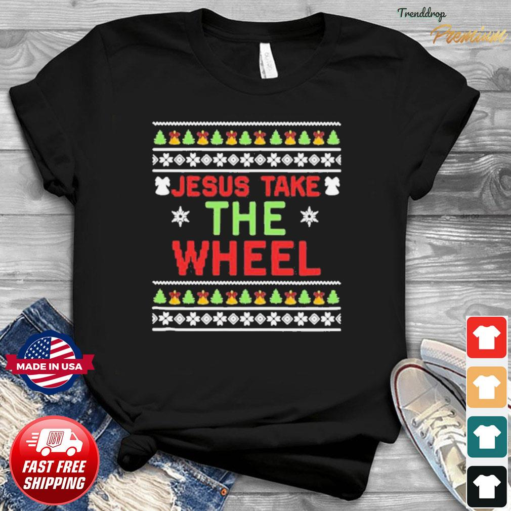 Jesus Take The Wheel Ugly Christmas shirt