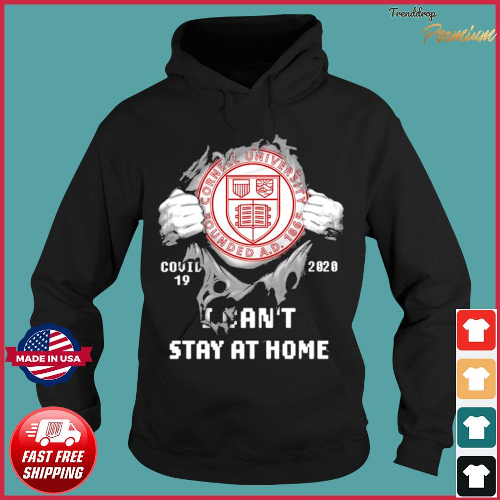 Blood inside me Cornell University Founded Covid 19 2020 I cant stay at home Shirt Hoodie