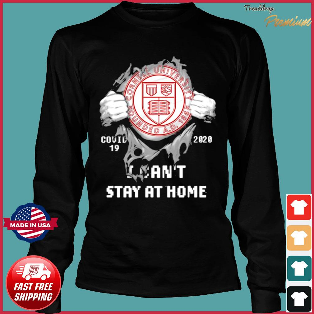 Blood inside me Cornell University Founded Covid 19 2020 I cant stay at home Shirt Long Sleeve
