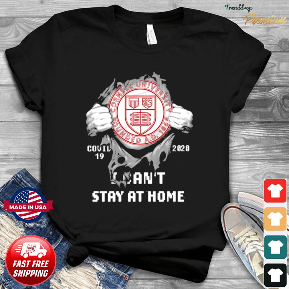 Blood inside me Cornell University Founded Covid 19 2020 I cant stay at home Shirt