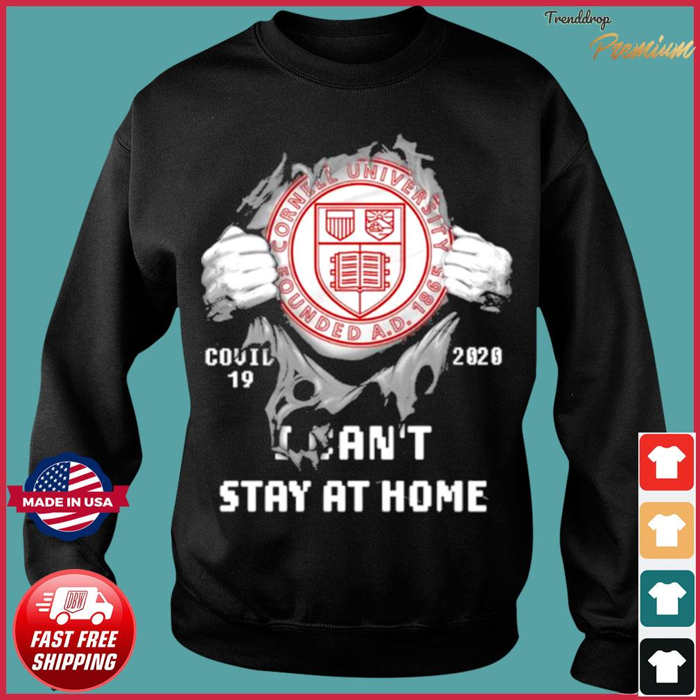 Blood inside me Cornell University Founded Covid 19 2020 I cant stay at home Shirt Sweater