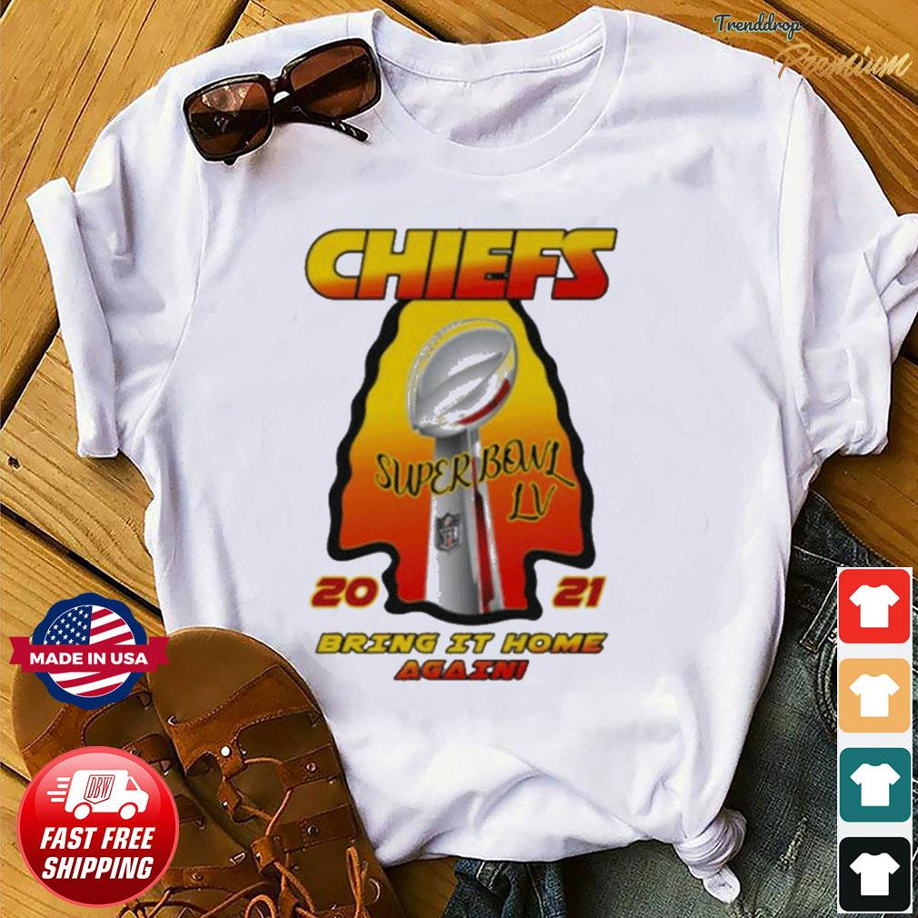 Kansas City Chiefs – 2021 AFC Champions – Super Bowl LV Bring It Home Again T-Shirt