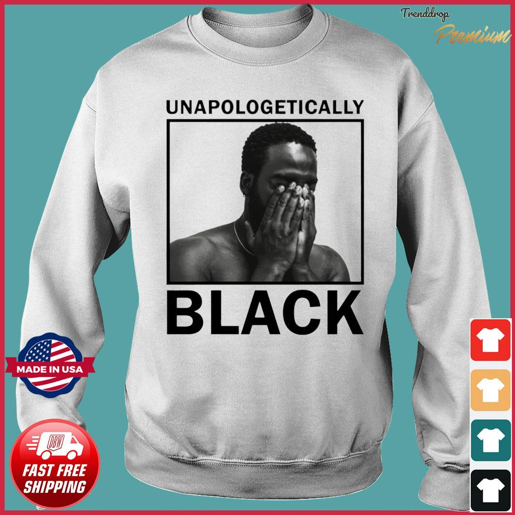 Unapologetically black Gift T-Shirt Sweater